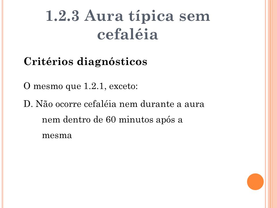 1.2.3 Aura típica sem cefaléia