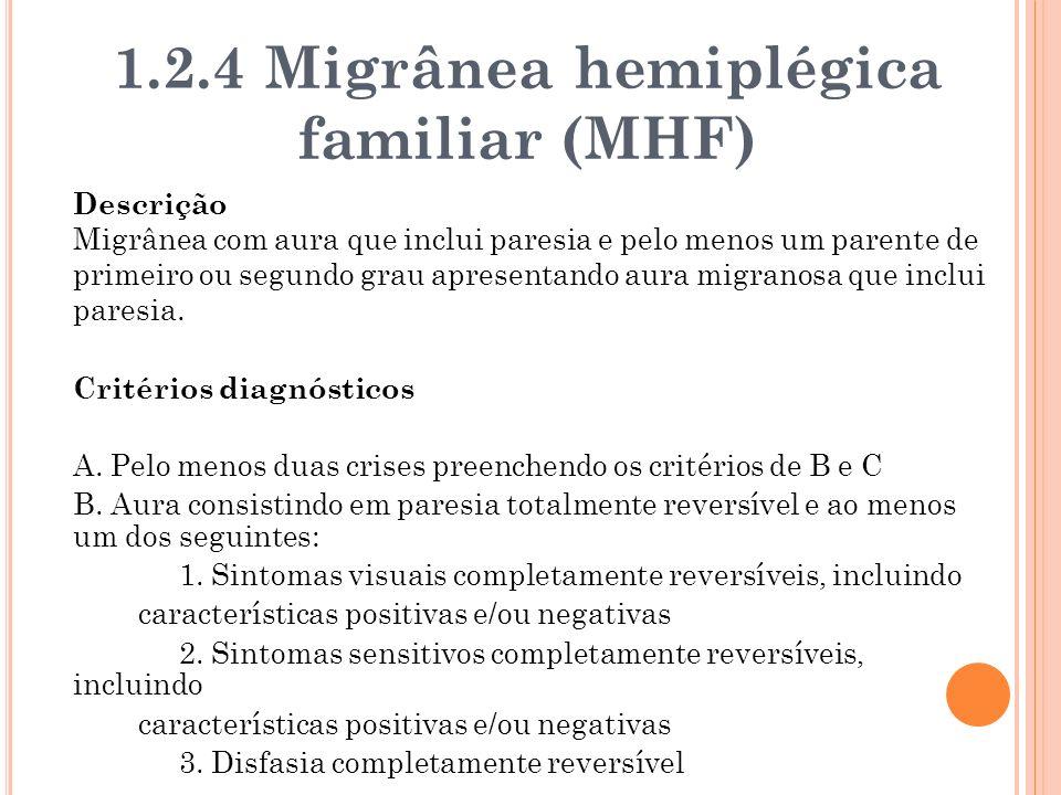1.2.4 Migrânea hemiplégica familiar (MHF)