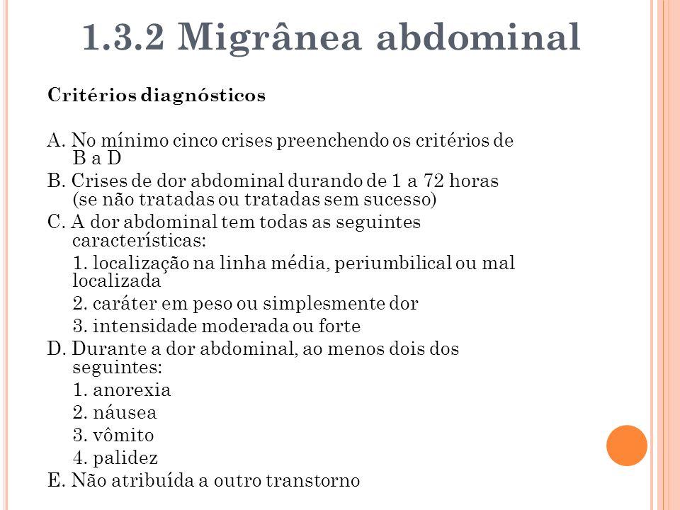 1.3.2 Migrânea abdominal Critérios diagnósticos