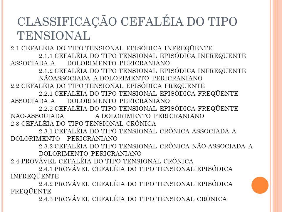 CLASSIFICAÇÃO CEFALÉIA DO TIPO TENSIONAL