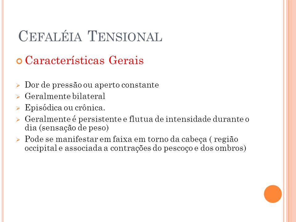 Cefaléia Tensional Características Gerais