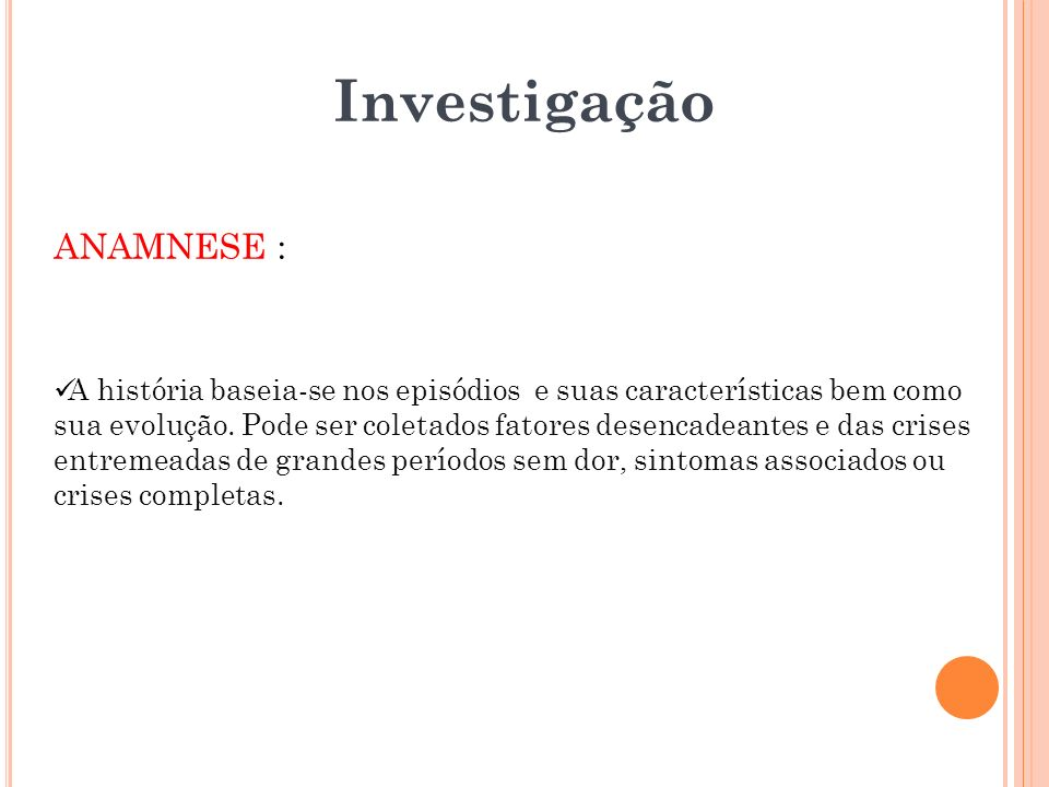 Investigação ANAMNESE :