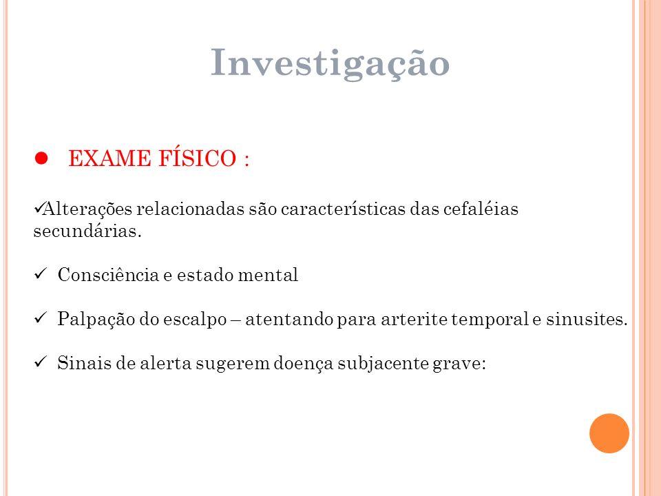 Investigação EXAME FÍSICO :