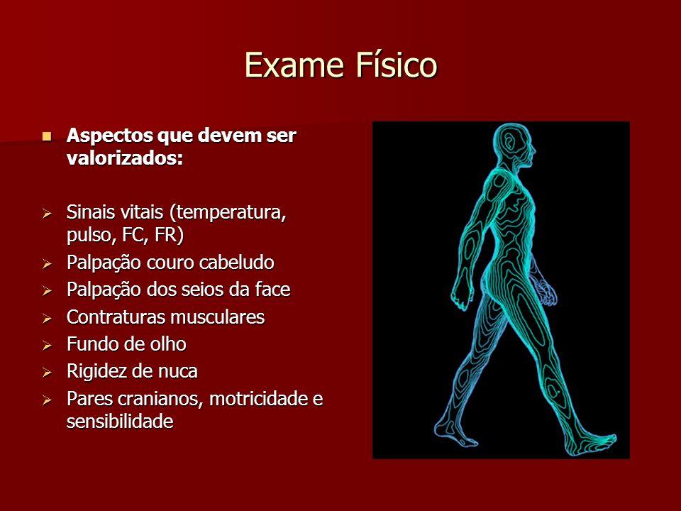 Exame Físico Aspectos que devem ser valorizados: