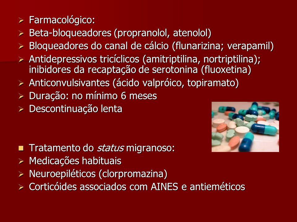 Farmacológico: Beta-bloqueadores (propranolol, atenolol) Bloqueadores do canal de cálcio (flunarizina; verapamil)