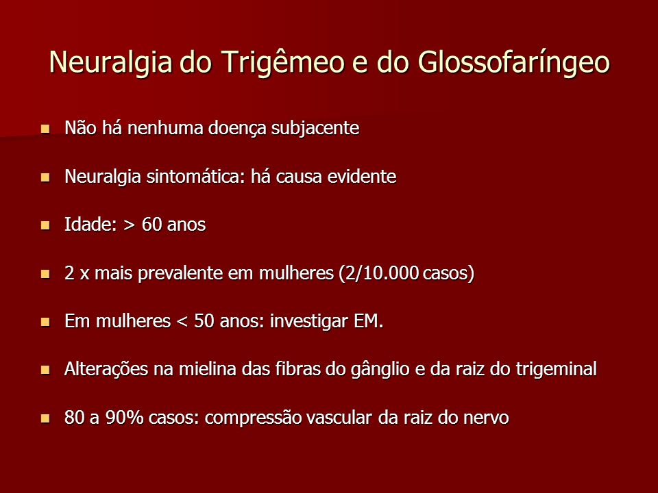 Neuralgia do Trigêmeo e do Glossofaríngeo