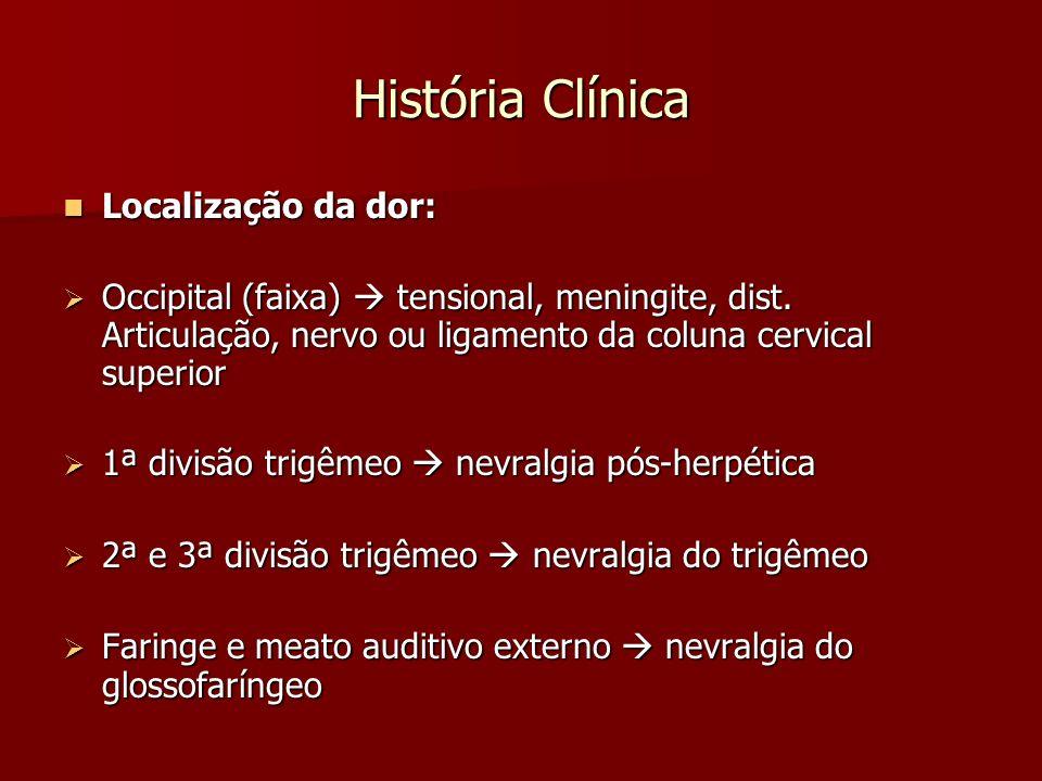 História Clínica Localização da dor: