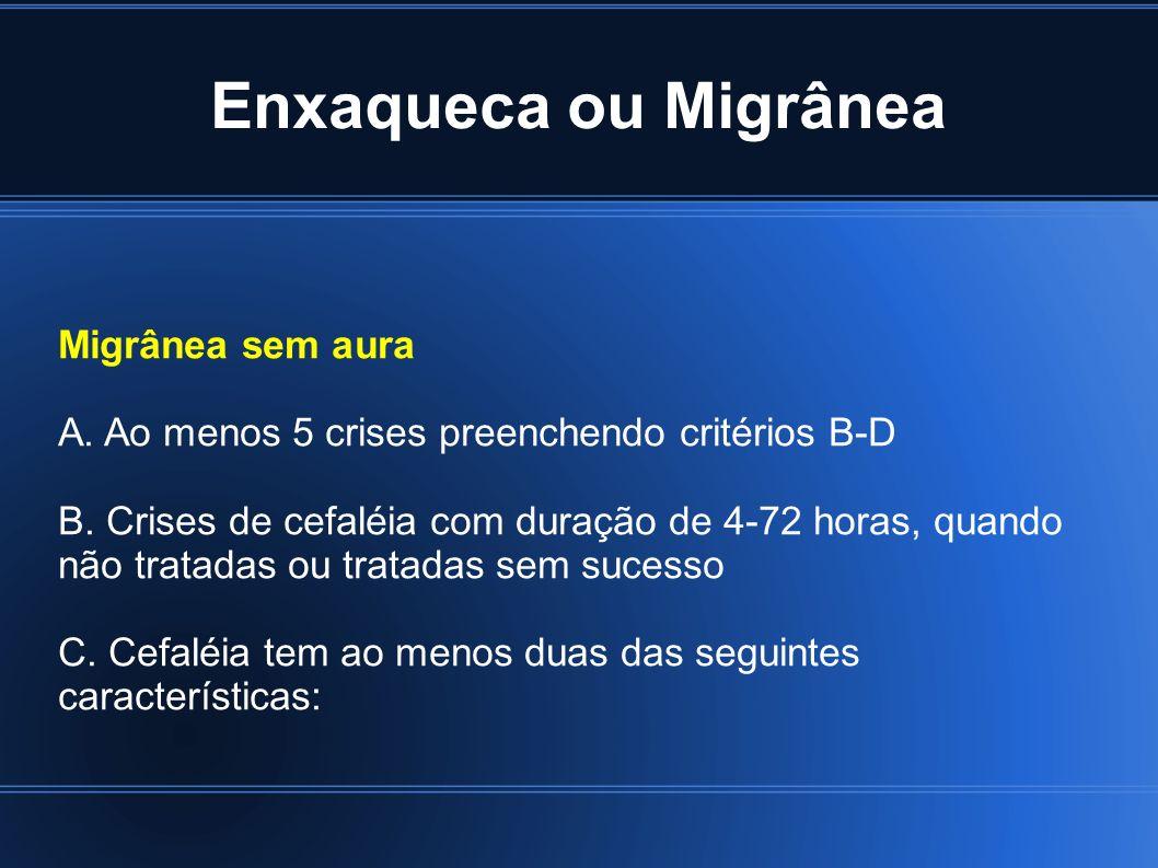Enxaqueca ou Migrânea Migrânea sem aura