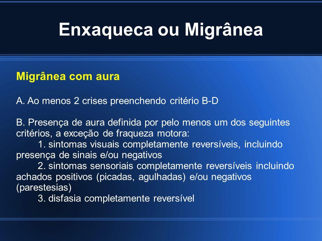 Enxaqueca ou Migrânea Migrânea com aura