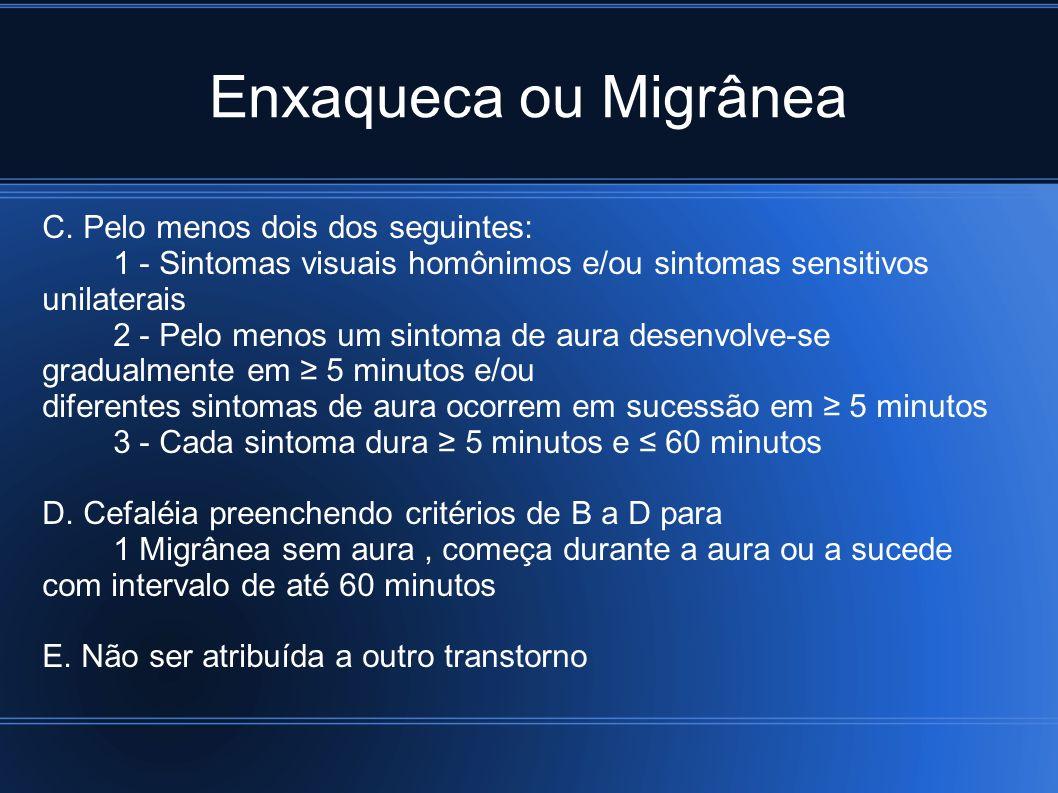 Enxaqueca ou Migrânea C. Pelo menos dois dos seguintes:
