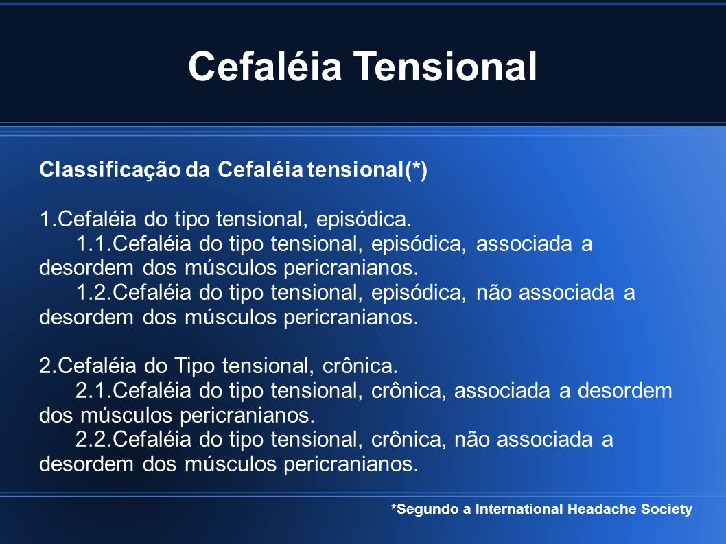 Cefaléia Tensional Classificação da Cefaléia tensional(*)