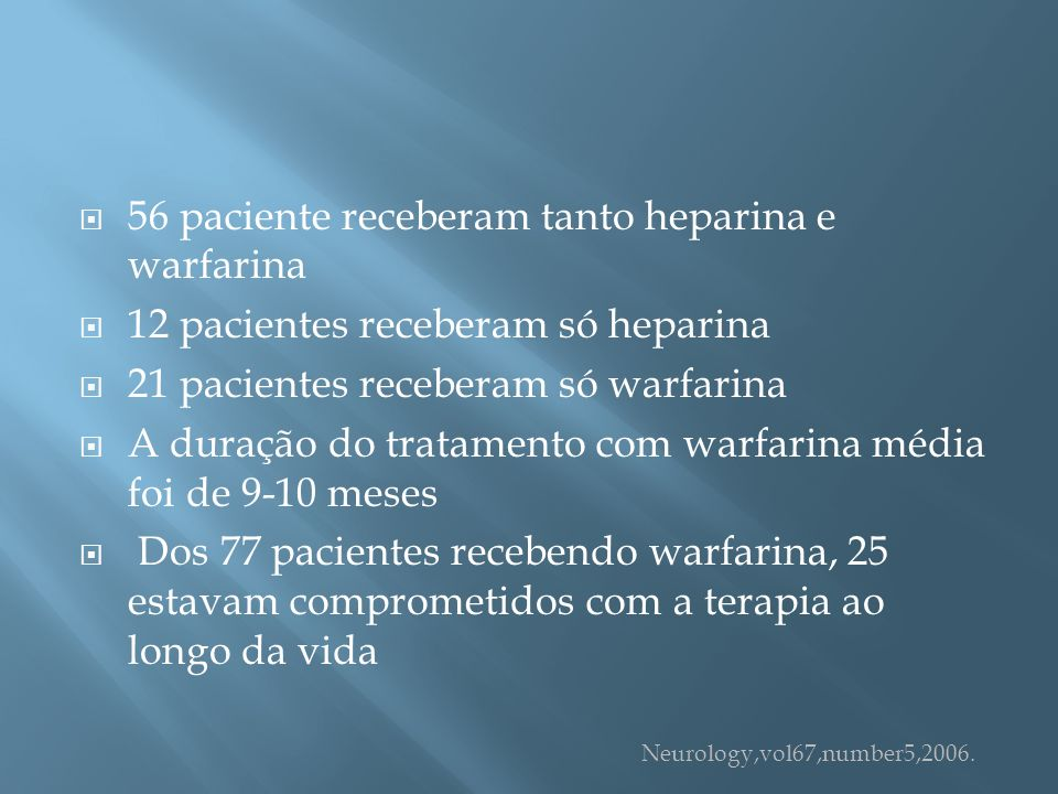 56 paciente receberam tanto heparina e warfarina