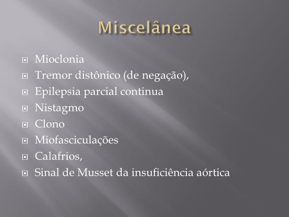 Miscelânea Mioclonia Tremor distônico (de negação),