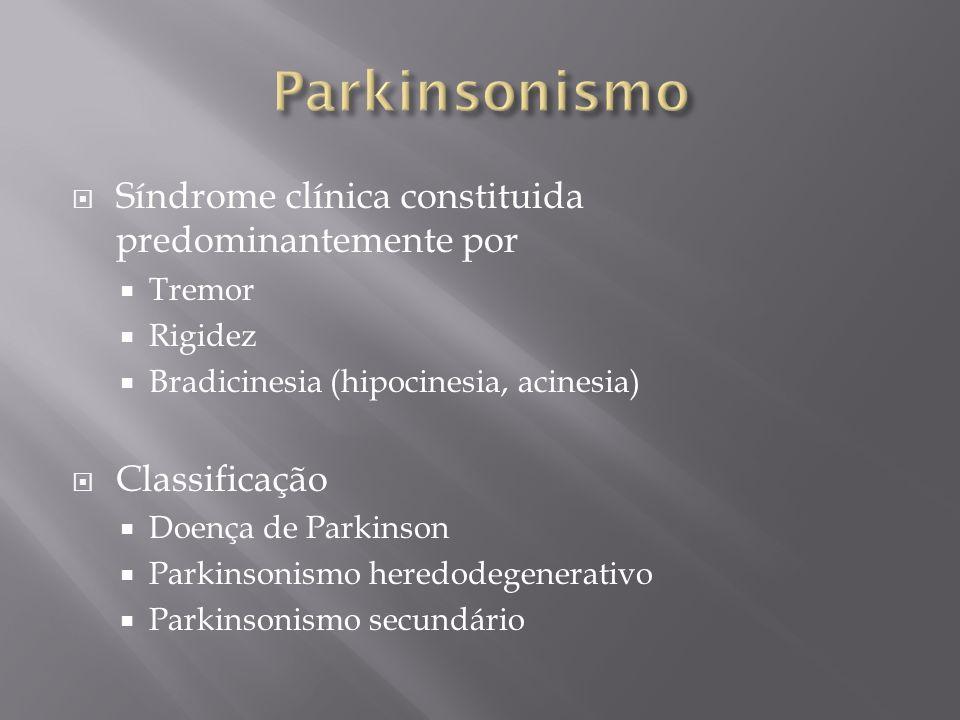 Parkinsonismo Síndrome clínica constituida predominantemente por