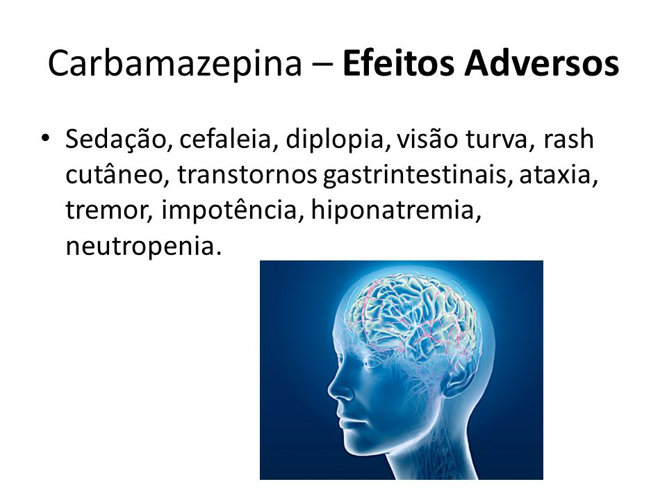Carbamazepina – Efeitos Adversos