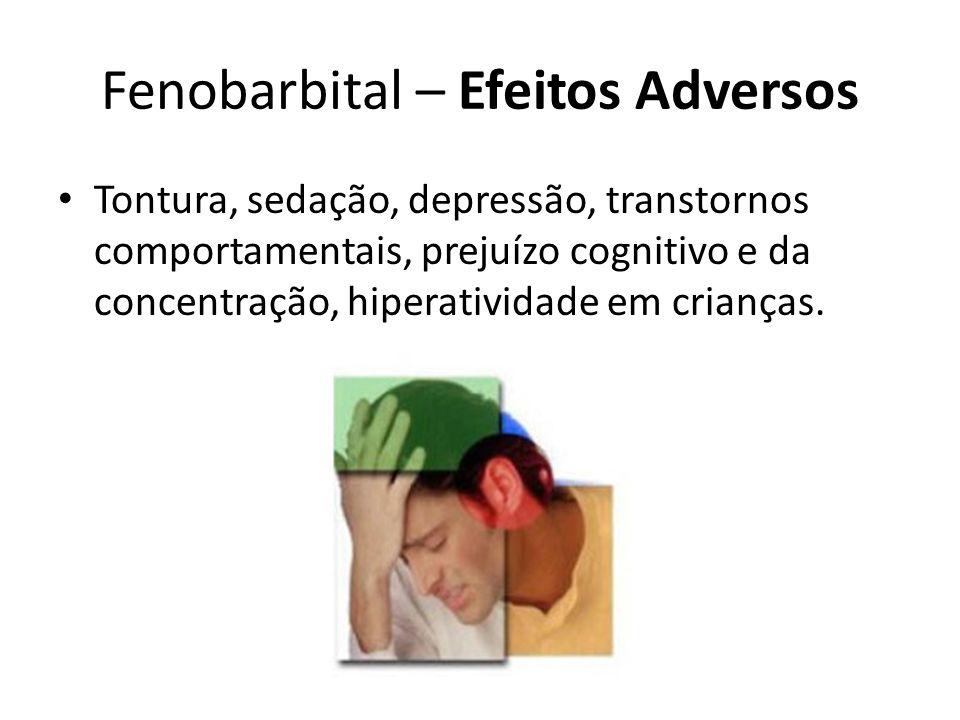 Fenobarbital – Efeitos Adversos