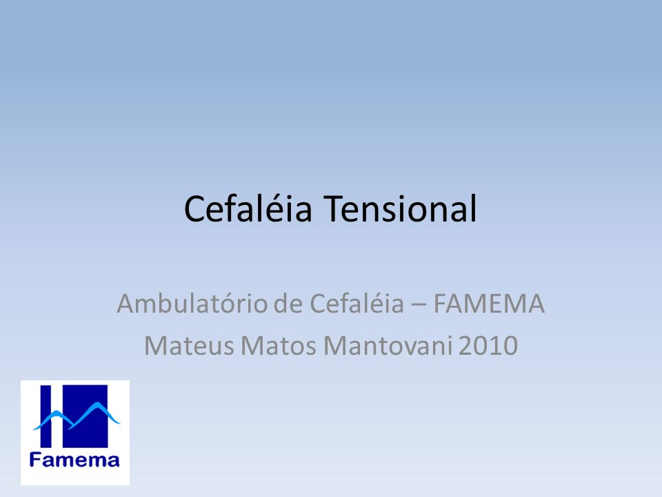 Ambulatório de Cefaléia – FAMEMA Mateus Matos Mantovani 2010