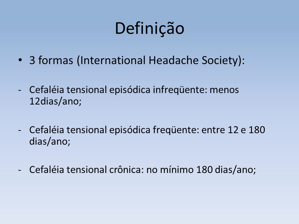 Definição 3 formas (International Headache Society):