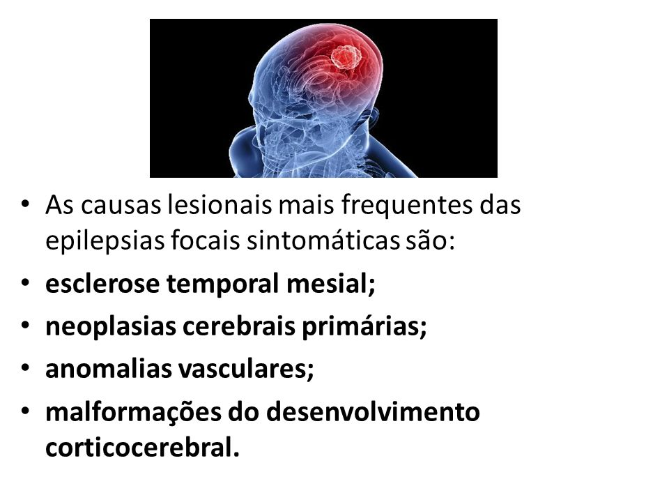 As causas lesionais mais frequentes das epilepsias focais sintomáticas são: