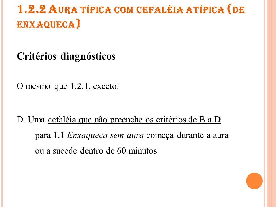 1.2.2 Aura típica com cefaléia atípica (de enxaqueca)