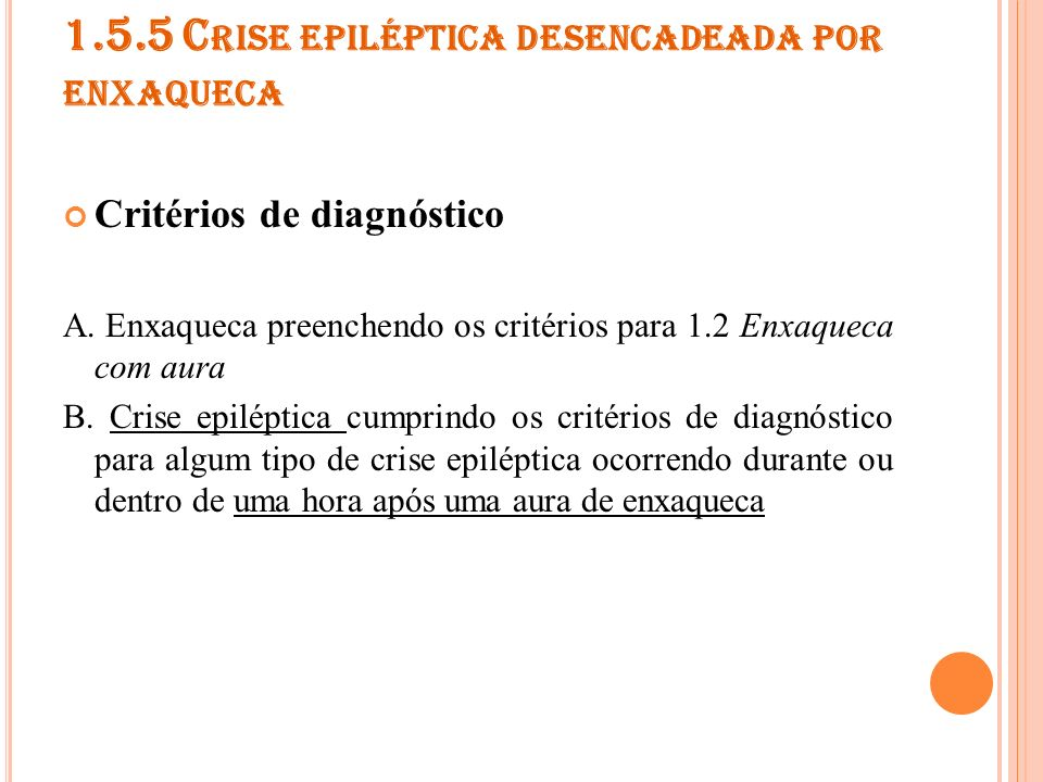 1.5.5 Crise epiléptica desencadeada por enxaqueca