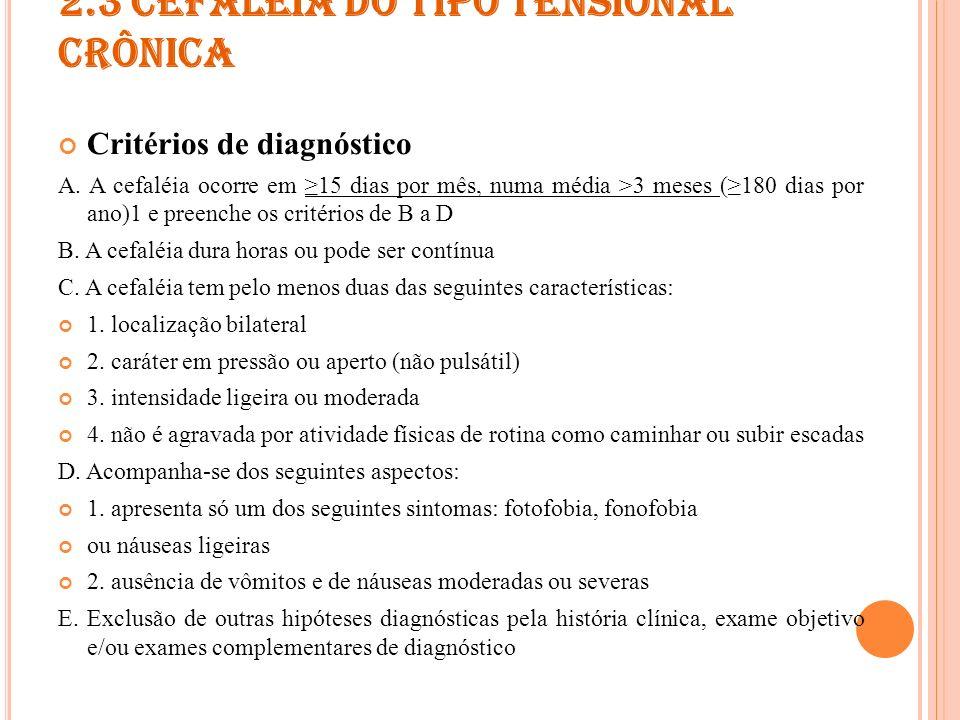 2.3 CEFALÉIA DO TIPO TENSIONAL CRÔNICA
