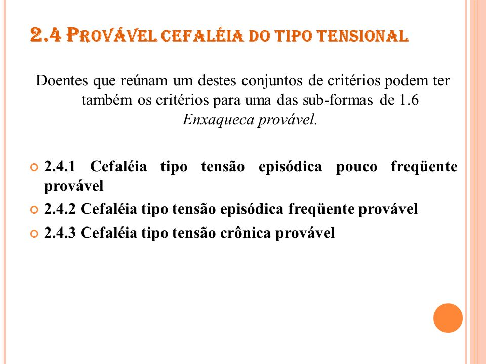 2.4 Provável cefaléia do tipo tensional