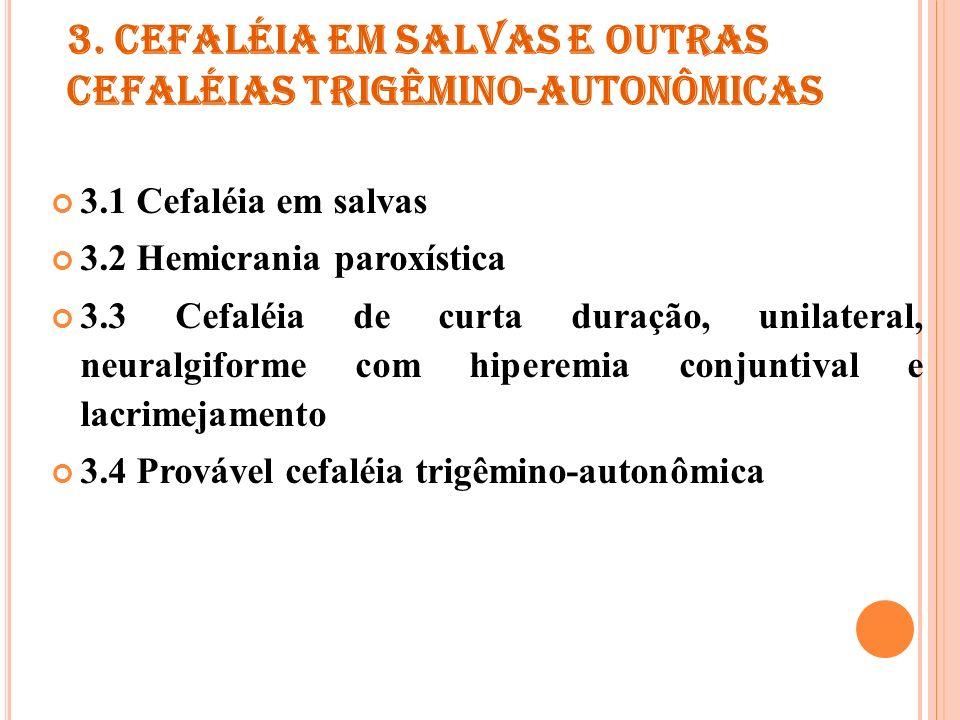 3. CEFALÉIA EM SALVAS E OUTRAS CEFALÉIAS TRIGÊMINO-AUTONÔMICAS