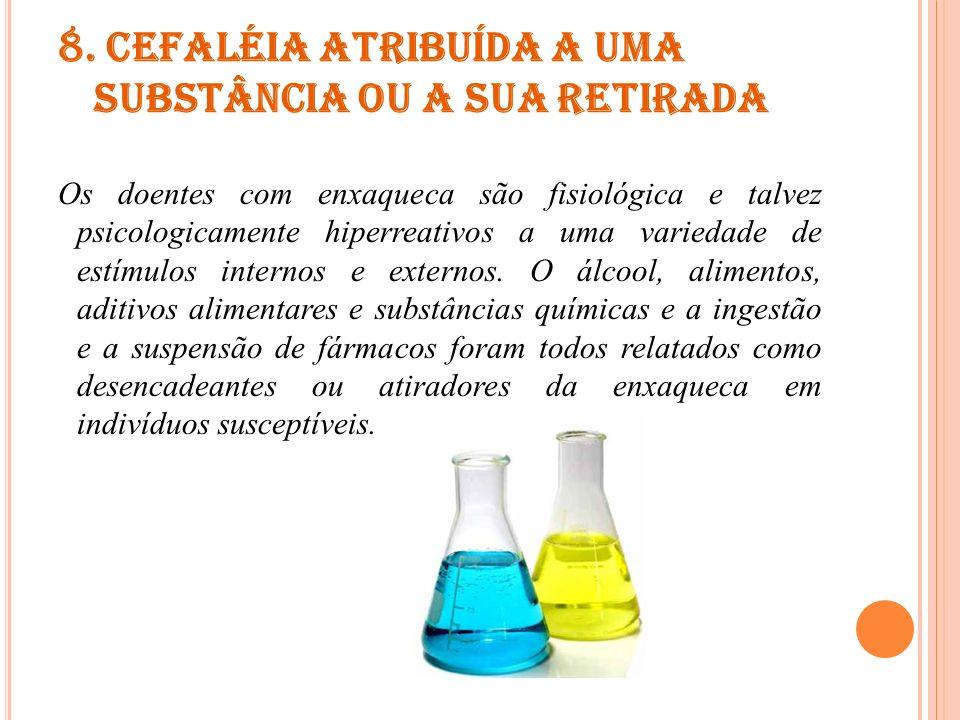8. Cefaléia atribuída a uma substância ou a sua retirada