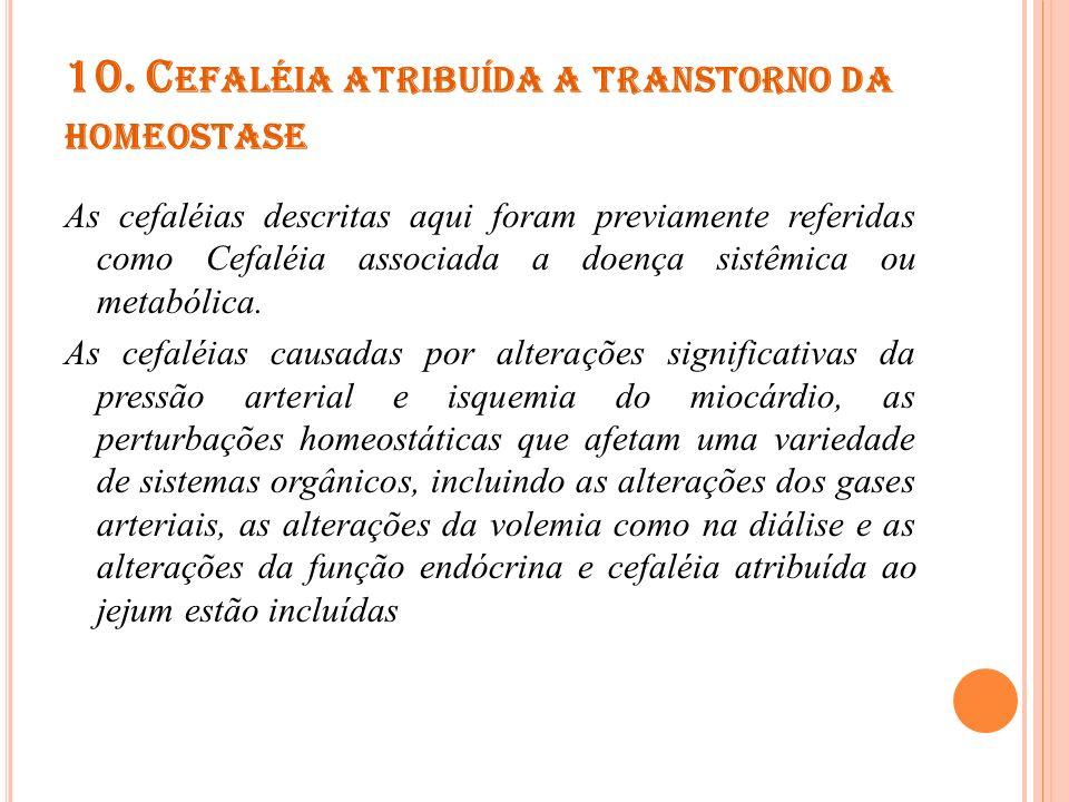 10. Cefaléia atribuída a transtorno da homeostase