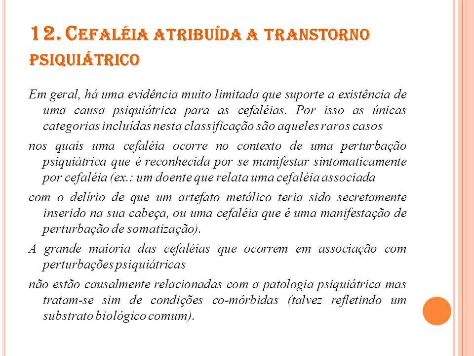 12. Cefaléia atribuída a transtorno psiquiátrico