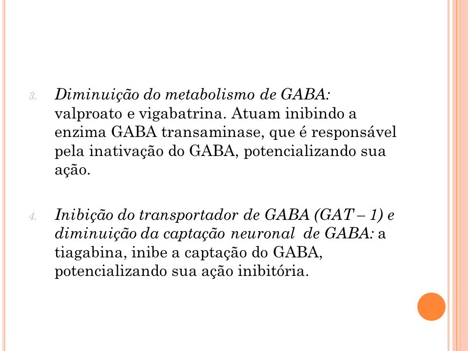 Diminuição do metabolismo de GABA: valproato e vigabatrina