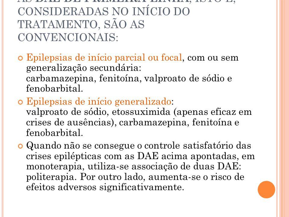AS DAE DE PRIMEIRA LINHA, ISTO É, CONSIDERADAS NO INÍCIO DO TRATAMENTO, SÃO AS CONVENCIONAIS: