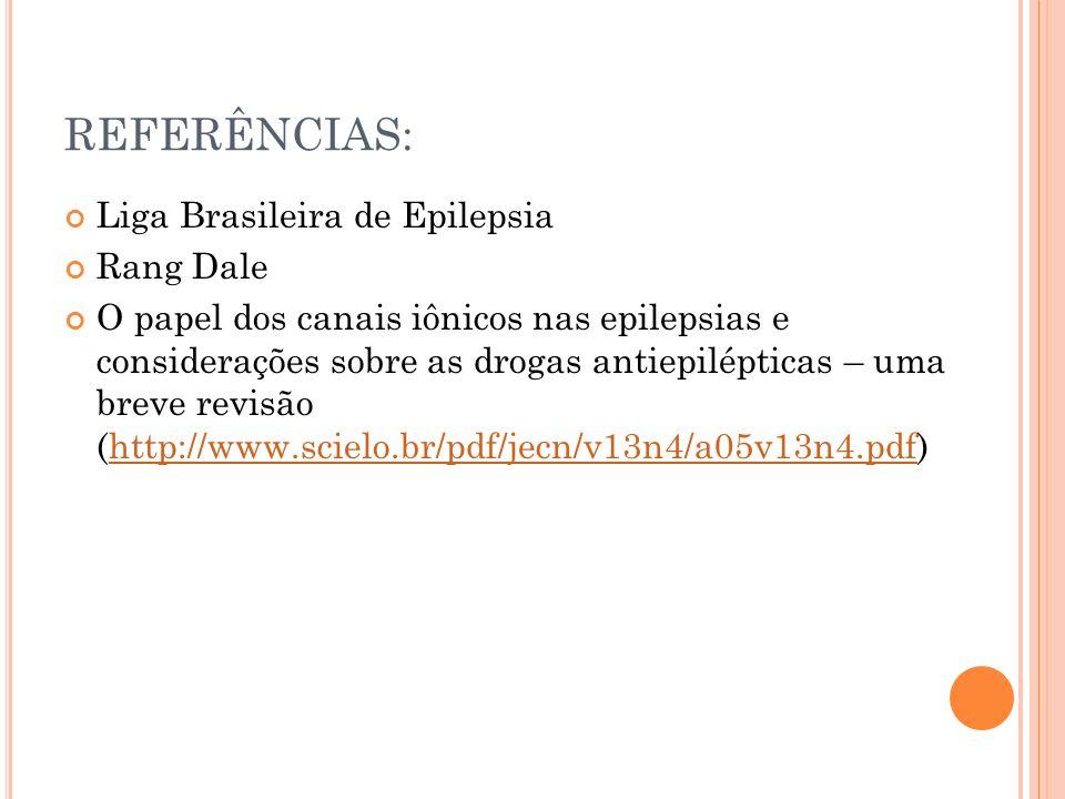 REFERÊNCIAS: Liga Brasileira de Epilepsia Rang Dale