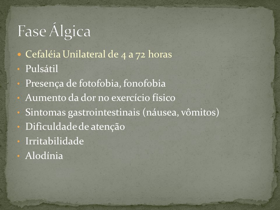 Fase Álgica Cefaléia Unilateral de 4 a 72 horas Pulsátil