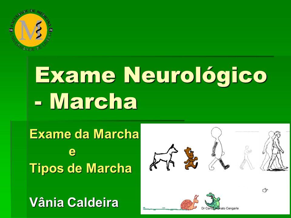 Exame Neurológico - Marcha