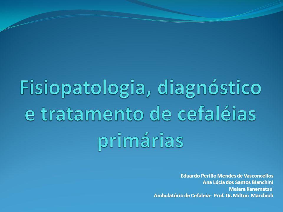 Fisiopatologia, diagnóstico e tratamento de cefaléias primárias