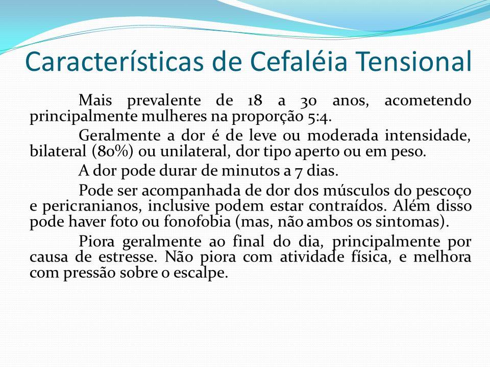 Características de Cefaléia Tensional