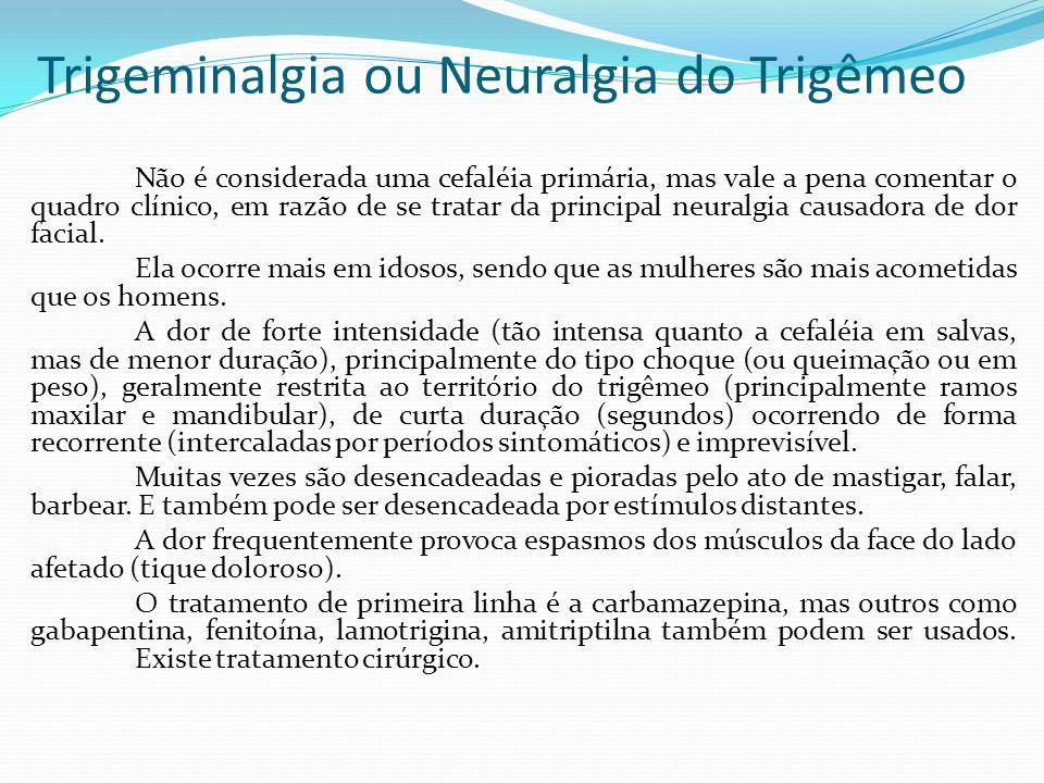 Trigeminalgia ou Neuralgia do Trigêmeo