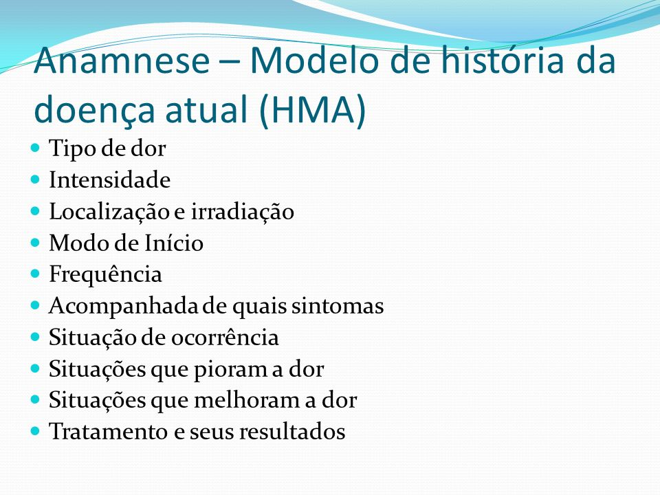 Anamnese – Modelo de história da doença atual (HMA)