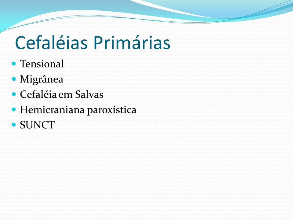 Cefaléias Primárias Tensional Migrânea Cefaléia em Salvas
