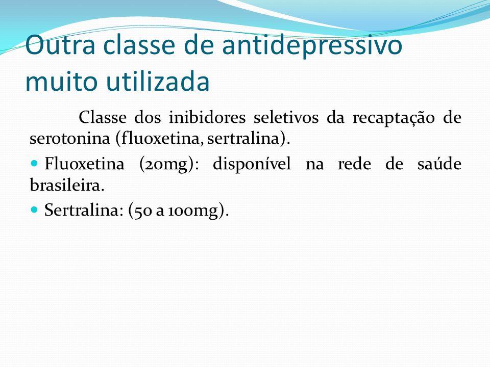 Outra classe de antidepressivo muito utilizada