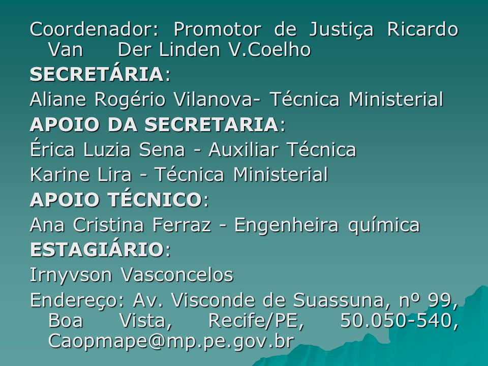 Coordenador: Promotor de Justiça Ricardo Van Der Linden V.Coelho