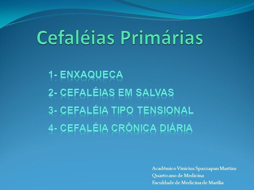 Cefaléias Primárias 1- Enxaqueca 2- Cefaléias em Salvas