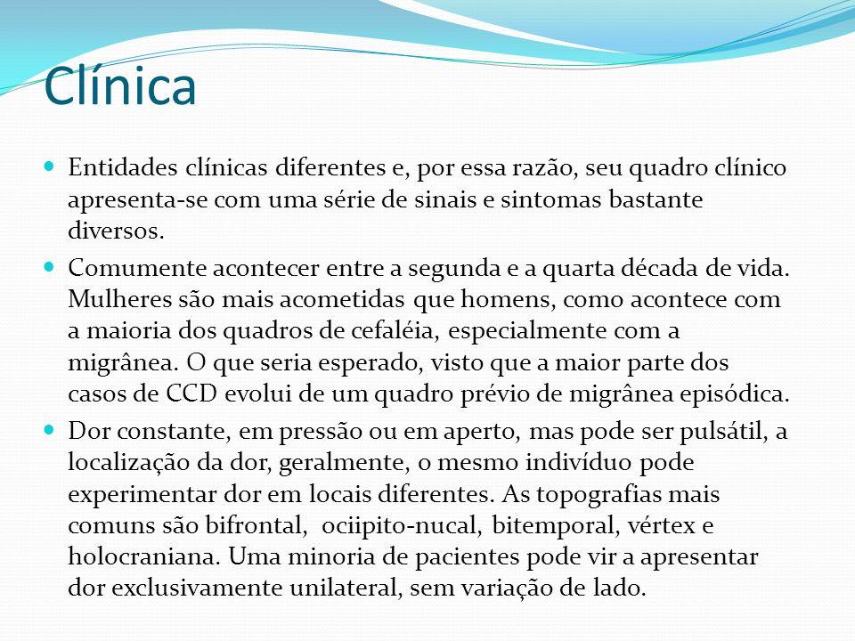 Clínica Entidades clínicas diferentes e, por essa razão, seu quadro clínico apresenta-se com uma série de sinais e sintomas bastante diversos.