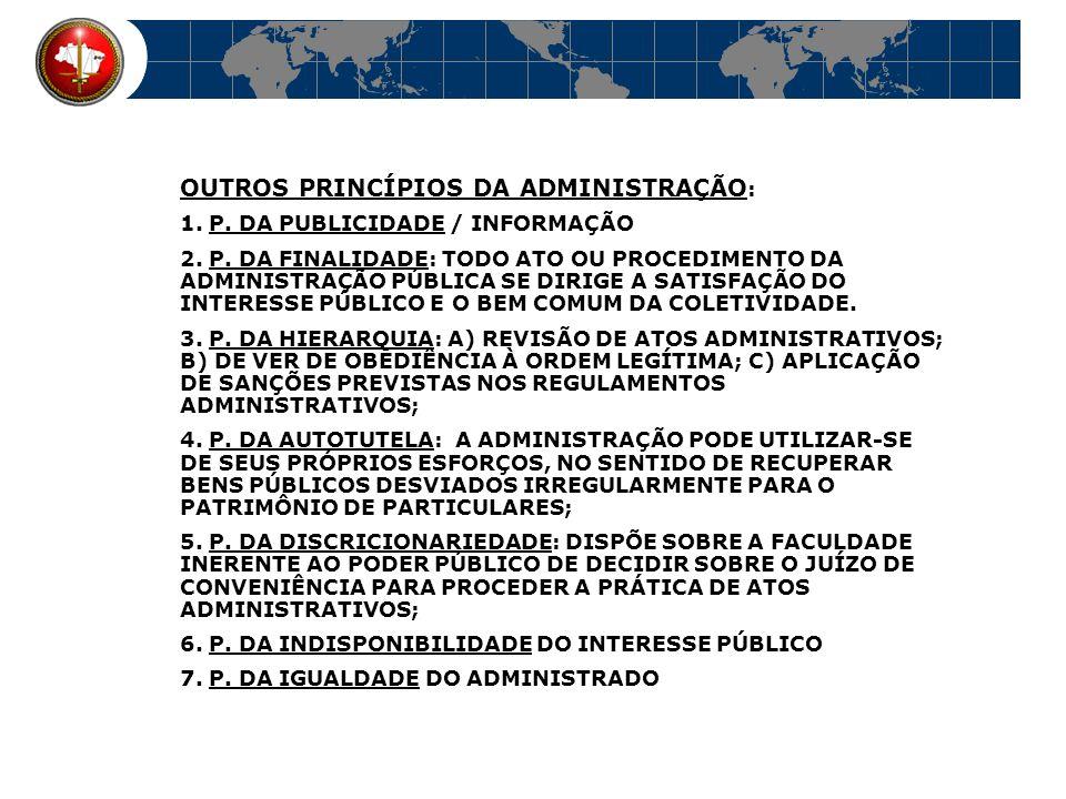 OUTROS PRINCÍPIOS DA ADMINISTRAÇÃO: