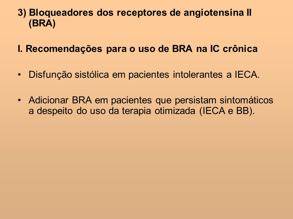 3) Bloqueadores dos receptores de angiotensina II (BRA)