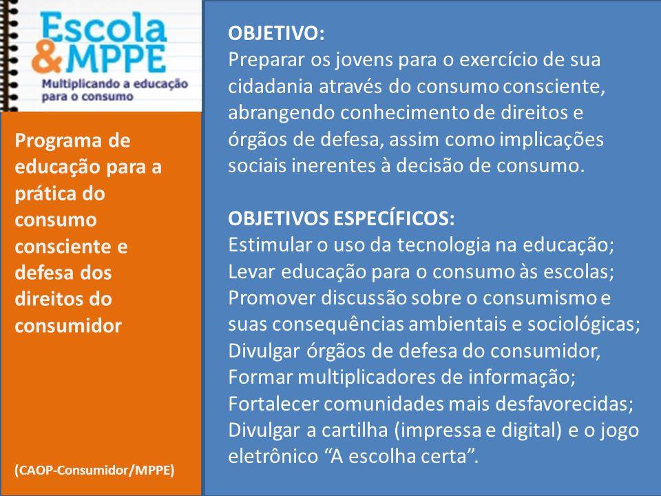 OBJETIVOS ESPECÍFICOS: Estimular o uso da tecnologia na educação;