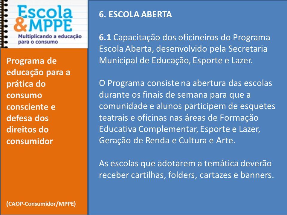 6. ESCOLA ABERTA 6.1 Capacitação dos oficineiros do Programa Escola Aberta, desenvolvido pela Secretaria Municipal de Educação, Esporte e Lazer.