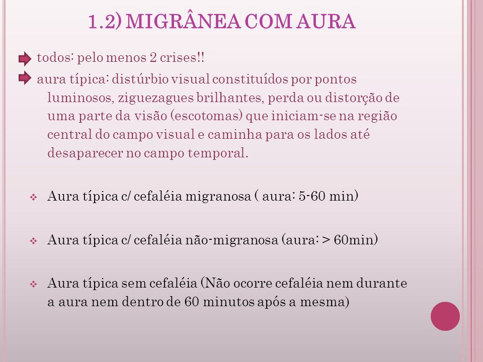 1.2) MIGRÂNEA COM AURA todos: pelo menos 2 crises!!